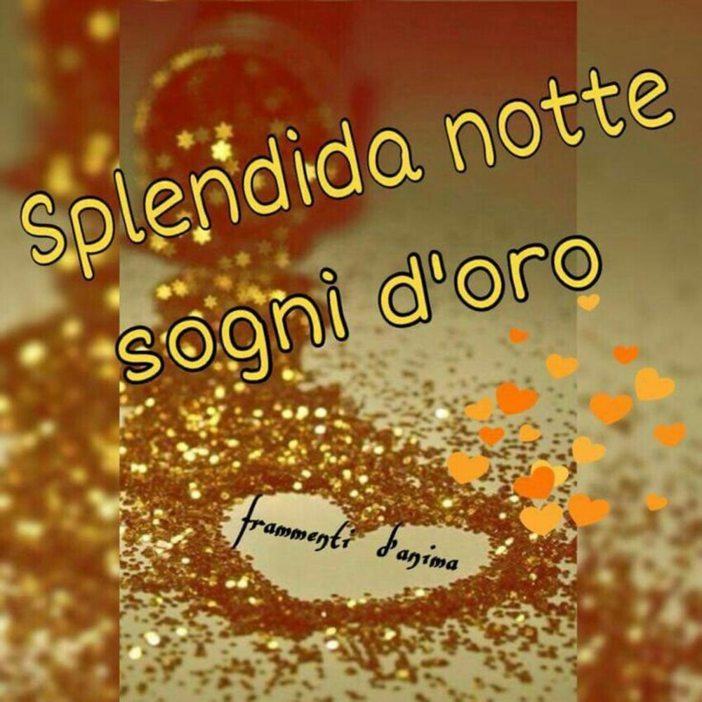 Splendida Notte sogni d'oro